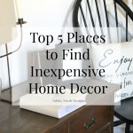Top 5 Favorite Places to Find Inexpensive Home Decor